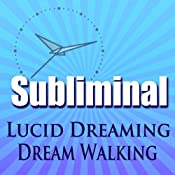 Lucid Dreaming Dream Walking Subliminal: Tibetan Dream Yoga Dream Walking Binaural Beats & Meditation Hypno Trance | [Subliminal Hypnosis]