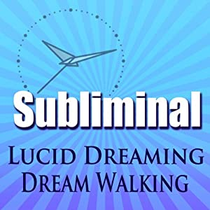 Lucid Dreaming Dream Walking Subliminal Speech
