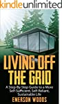 Living Off The Grid: A Step-By-Step G...