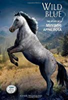 Wild Blue: The Story of a Mustang Appaloosa (Breyer Horse Collection)