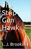 img - for The Strip Gun Hawk book / textbook / text book