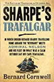 Bernard Cornwell Sharpe's Trafalgar: The Battle of Trafalgar, 21 October 1805 (The Sharpe Series, Book 4)