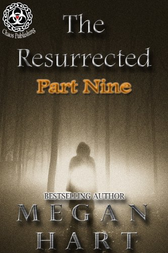 Megan Hart - The Resurrected -- Part Nine (English Edition)