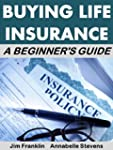 Buying Life Insurance: A Beginner's G...