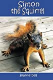 Simon the Squirrel (1554300266) by Bell, Joanne