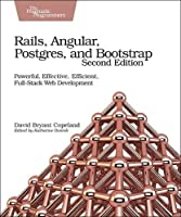 Rails, Angular, Postgres, and Bootstrap, 2nd Edition Front Cover