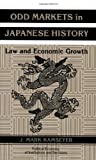 Odd Markets in Japanese History: Law and Economic Growth (Political Economy of Institutions and Decisions) (0521048257) by Ramseyer, J. Mark