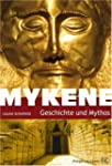 Mykene: Geschichte und Mythos