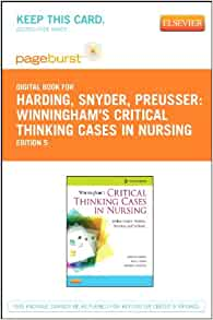 winningham and preussers critical thinking cases in nursing answers Development of case-based items: fifth, through brainstorming of the representative nursing case studies by research fellows and clinical nurses, a total of 74 items were initially developed each item consisted of a 5-part structure : the heading, the clinical case, subordinate items, item branch, and multiple- choice answers.