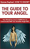 How To Know: The Guide To Your Angel