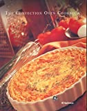 img - for The Convection Oven Cookbook book / textbook / text book