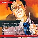The Memoirs of Sherlock Holmes: Volume One (Dramatised) Radio/TV Program by Sir Arthur Conan Doyle Narrated by  full cast