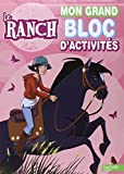 Le Ranch - Mon grand bloc