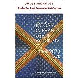 História da França - Tomo II - Livros III e IV (anos 987 - 1270)