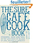 The Surf Cafe Cookbook: Cooking and S...