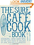 Surf Caf� Cookbook: Living the Dream:...