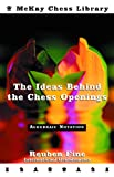 The Ideas Behind the Chess Openings: Algebraic Notation (0812917561) by Fine, Reuben