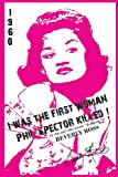 img - for I Was the First Woman Phil Spector Killed: An Autobiography in Essays of Beverly Ross, Brill Building Songwriter of Lollipop and a Premier Architect O book / textbook / text book