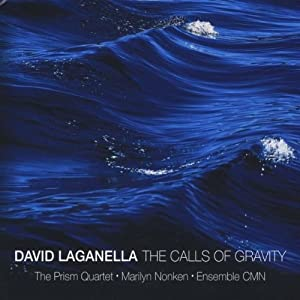 Calls of Gravity: Works By David Laganella