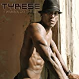 I Wanna Go There Tyrese