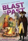 Washington's War (Blast to the Past Book 7)