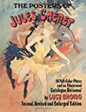 img - for The Posters of Jules Ch ret: 46 Full-Color Plates and an Illustrated Catalogue Raisonn , Second, Revised and Enlarged Edition book / textbook / text book