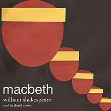 William Shakespeare's Macbeth (       UNABRIDGED) by William Shakespeare Narrated by Daniel Moore