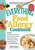 img - for The Everything Food Allergy Cookbook: Prepare easy-to-make meals--without nuts, milk, wheat, eggs, fish or soy (Everything ) book / textbook / text book