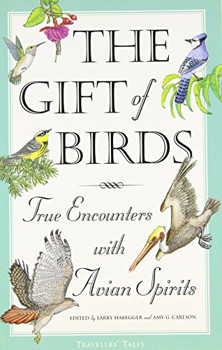 The Gift of Birds: True Encounters with Avian Spirits (Travelers' Tales Guides) PDF