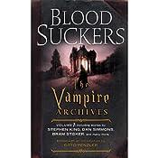 Bloodsuckers: The Vampire Archives, Volume 1 | [Otto Penzler (editor), Neil Gaiman (preface), Stephen King, Tanith Lee, Dan Simmons, Bram Stoker]