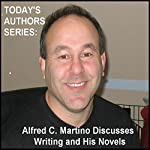 Today's Authors Series: Alfred C. Martino Discusses Writing and His Novels | Alfred C. Martino