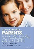 Parents efficaces au quotidien : Tome 2