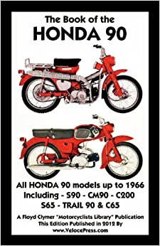 BOOK OF THE HONDA 90 ALL MODELS UP TO 1966 INCLUDING TRAIL: F. Clymer