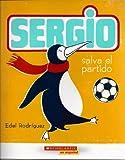 Sergio, Salva El Partido (Originally Published As Sergio Saves the Day)