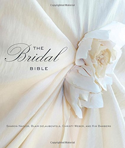 Bridal Bible: Inspiration For Planning Your Perfect Wedding