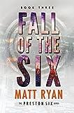 Fall of the Six (The Preston Six Book 3)