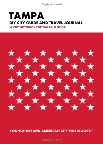 Tampa DIY City Guide and Travel Journal: City Notebook for Tampa, Florida