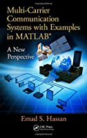 Multi-Carrier Communication Systems with Examples in MATLAB®: A New Perspective Front Cover