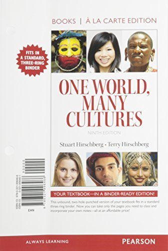 One World Many Cultures, Books a la Carte Edition (9th Edition) 9th edition by Hirschberg, Stuart, Hirschberg, Terry (2015) Loose Leaf
