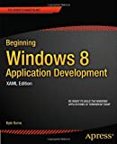 Kyle Burns Beginning Windows 8 Application Development - Xaml Edition (Expert's Voice in .NET)