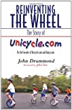 img - for Reinventing the Wheel: The Story of Unicycle.com: By the Founder of Unicycle.com and Banjo.com book / textbook / text book
