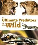Ultimate Predators In The Wild: Child...