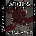 Watchers: Culloden! (       UNABRIDGED) by William Meikle Narrated by C. S. Perryess