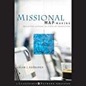 Missional Map-Making:: Skills for Leading in Times of Transition | [Alan Roxburgh]