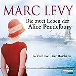 Die zwei Leben der Alice Pendelbury | Marc Levy