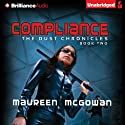 Compliance: The Dust Chronicles, Book 2 (       UNABRIDGED) by Maureen McGowan Narrated by Tara Sands