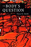 The Bodys Question: Poems