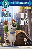 img - for Dog Days (The Secret Life of Pets) (Step into Reading) book / textbook / text book