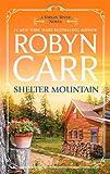 Shelter Mountain (Virgin River, Book 2) (A Virgin River Novel)
