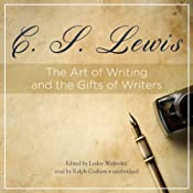 The Art of Writing and the Gifts of Writers | [C. S. Lewis]